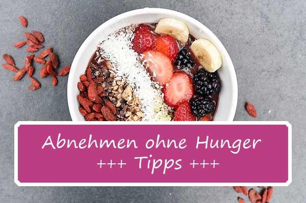 Tipps zum Abnehmen ohne Hunger