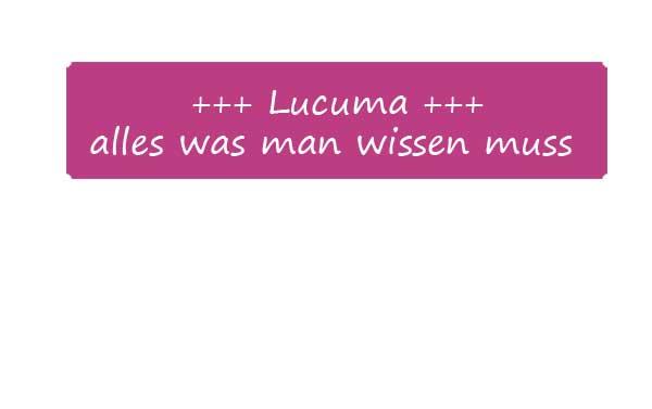 Alles, was man über Lucuma wissen muss