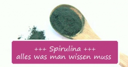 Alles, was man über Spirulina wissen muss