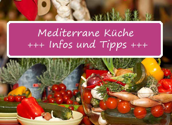 Mediterrane Küche - lecker und gesund